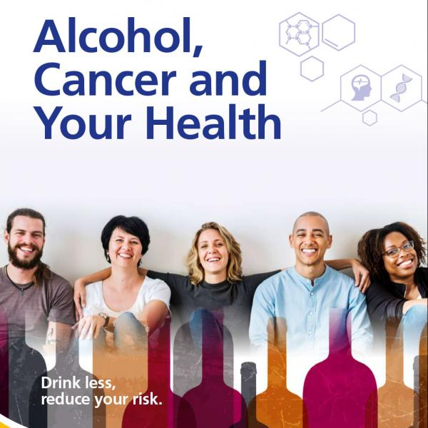 Alcohol, Cancer and Your Health booklet