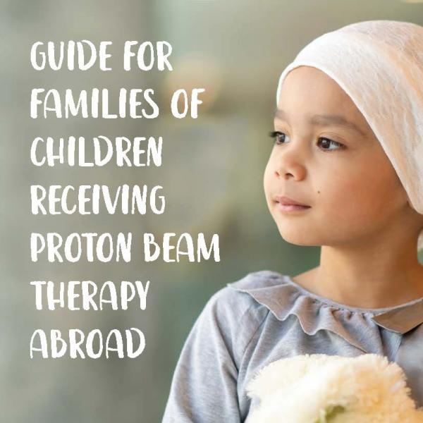 Guide for families of children receiving proton beam therapy